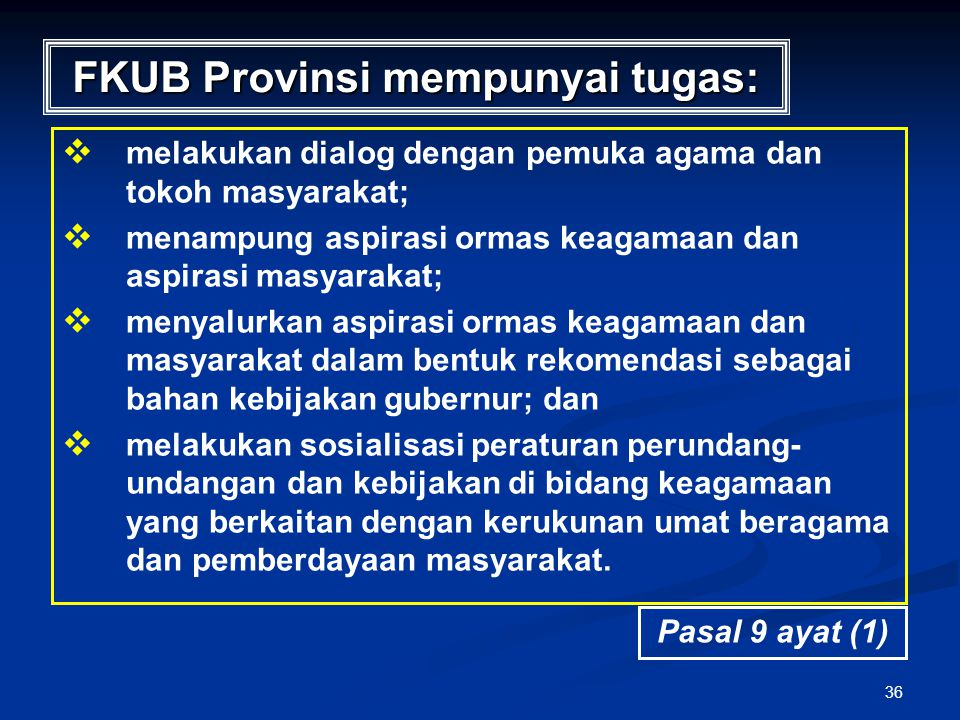 FKUB Provinsi mempunyai tugas: