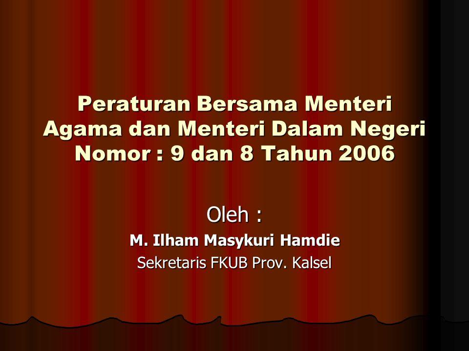 Oleh : M. Ilham Masykuri Hamdie Sekretaris FKUB Prov. Kalsel