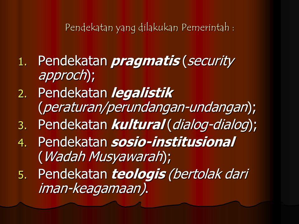 Pendekatan yang dilakukan Pemerintah :
