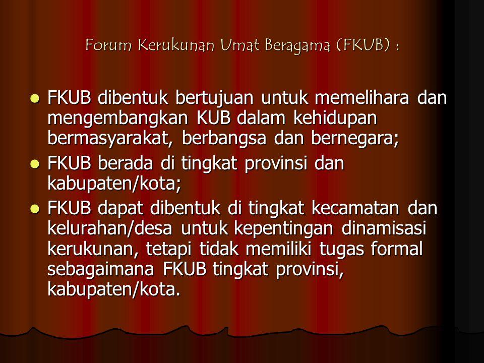 Forum Kerukunan Umat Beragama (FKUB) :