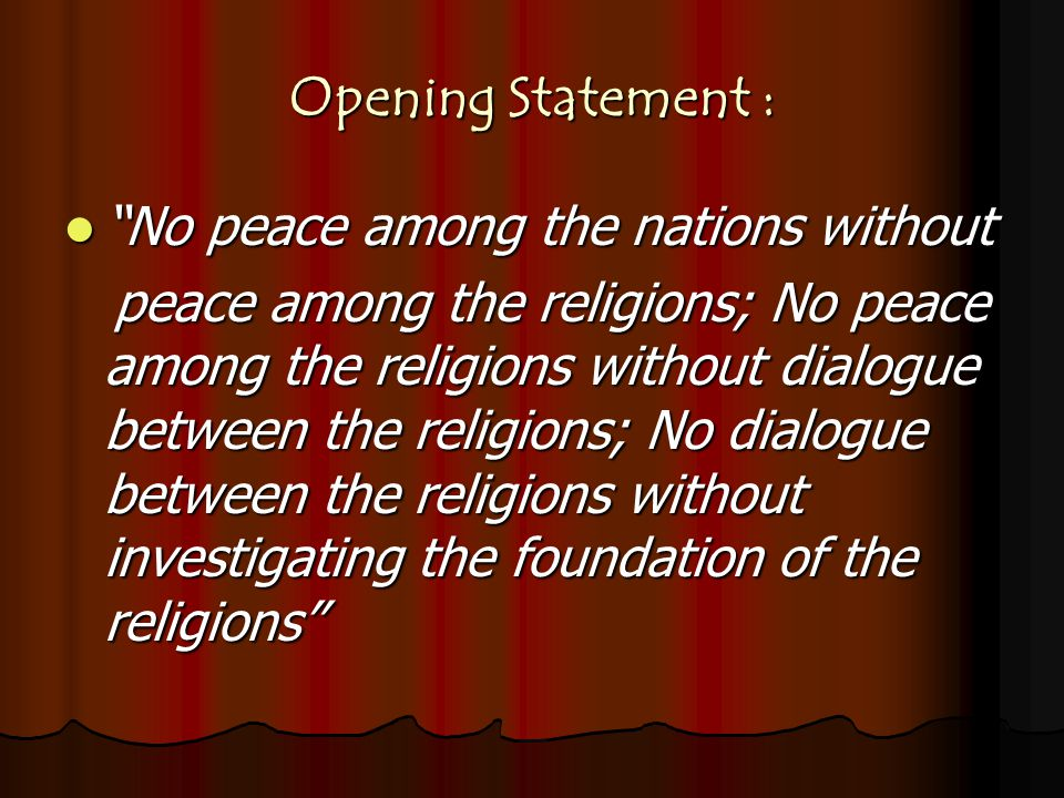 Opening Statement : No peace among the nations without
