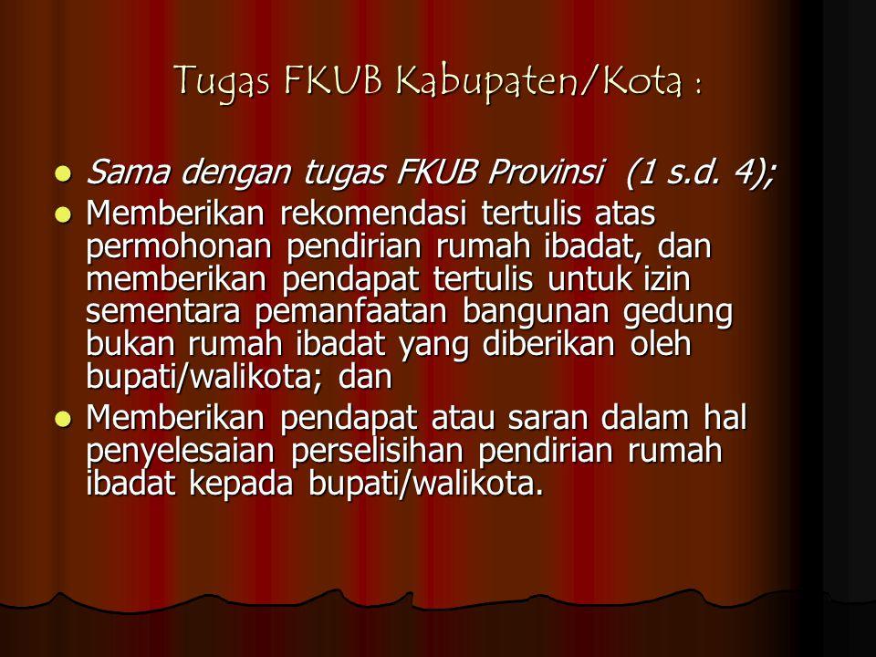 Tugas FKUB Kabupaten/Kota :