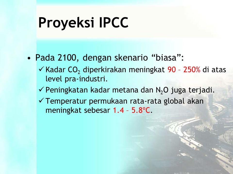 Proyeksi IPCC Pada 2100, dengan skenario biasa :