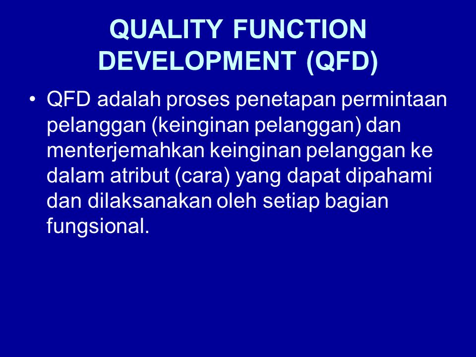 QUALITY FUNCTION DEVELOPMENT (QFD)