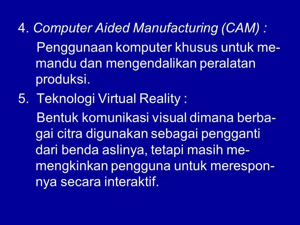 4. Computer Aided Manufacturing (CAM) :