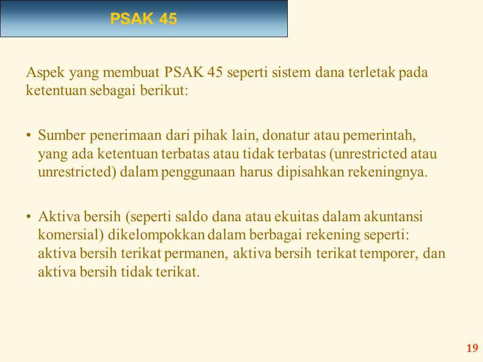 PSAK 45 Aspek yang membuat PSAK 45 seperti sistem dana terletak pada ketentuan sebagai berikut: