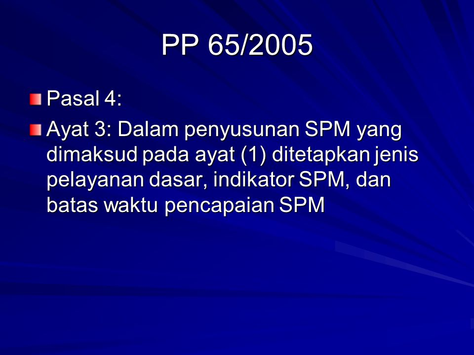PP 65/2005 Pasal 4: