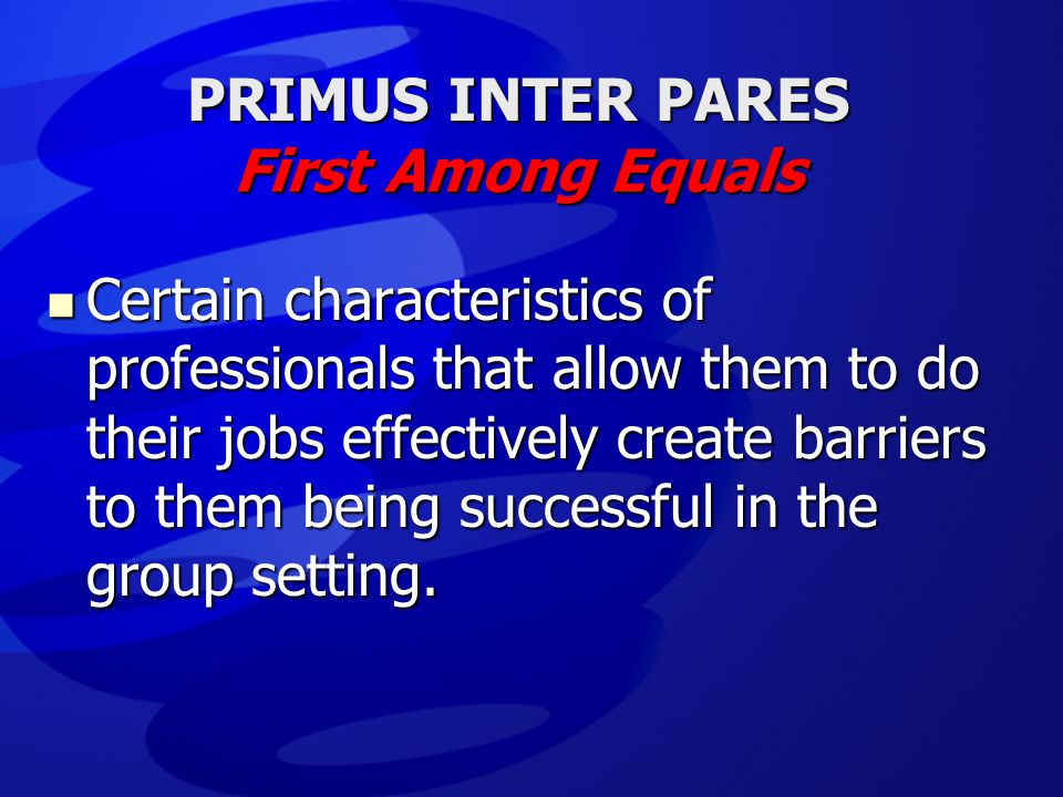 PRIMUS INTER PARES First Among Equals