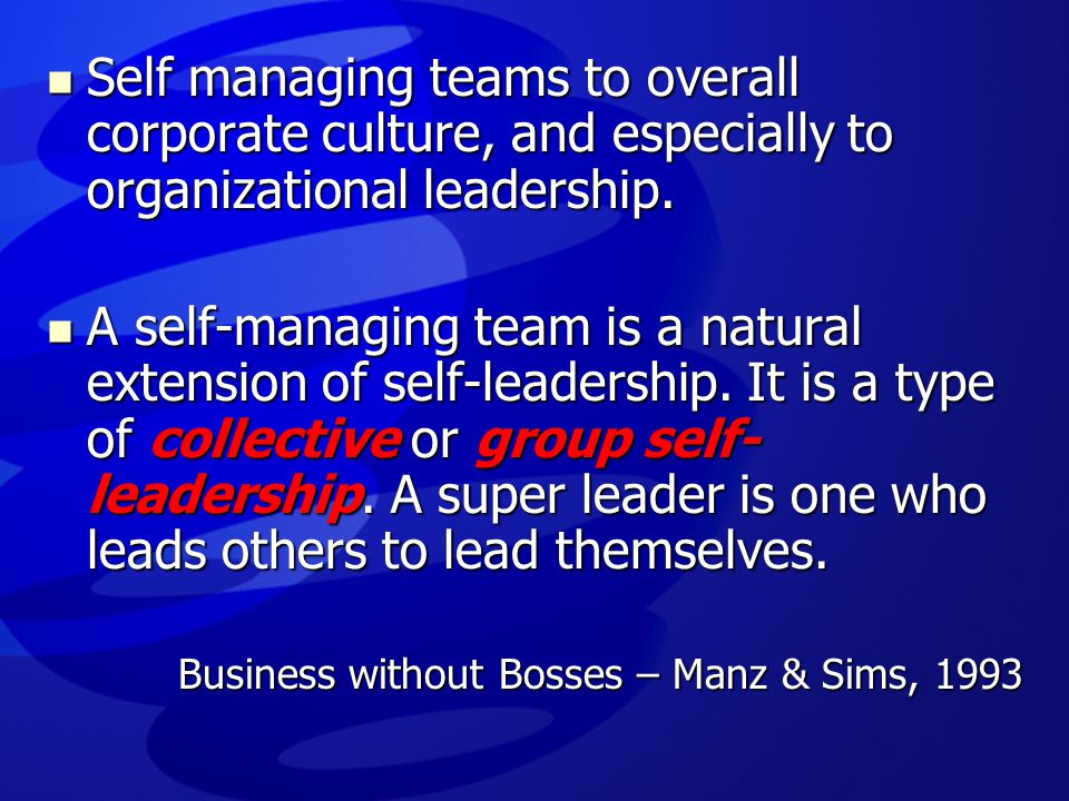 Self managing teams to overall corporate culture, and especially to organizational leadership.