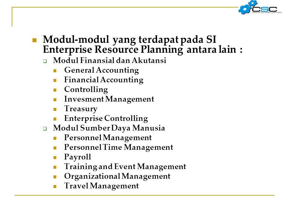 Modul-modul yang terdapat pada SI Enterprise Resource Planning antara lain :