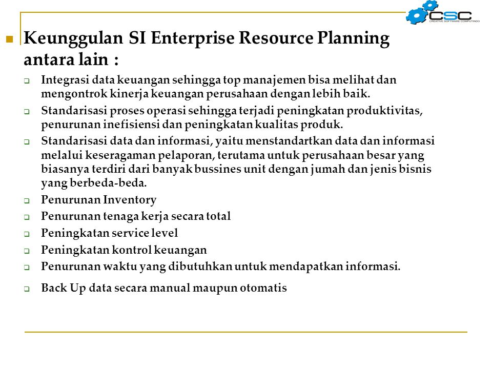 Keunggulan SI Enterprise Resource Planning antara lain :