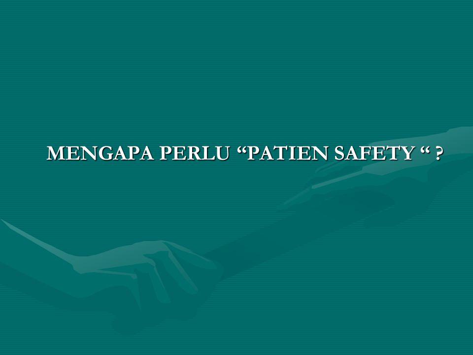 MENGAPA PERLU PATIEN SAFETY