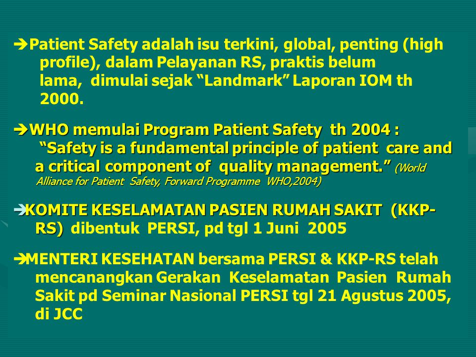 Patient Safety adalah isu terkini, global, penting (high