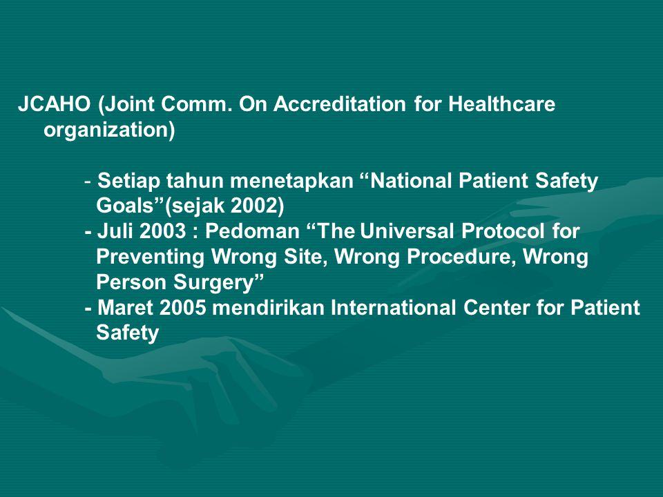 JCAHO (Joint Comm. On Accreditation for Healthcare