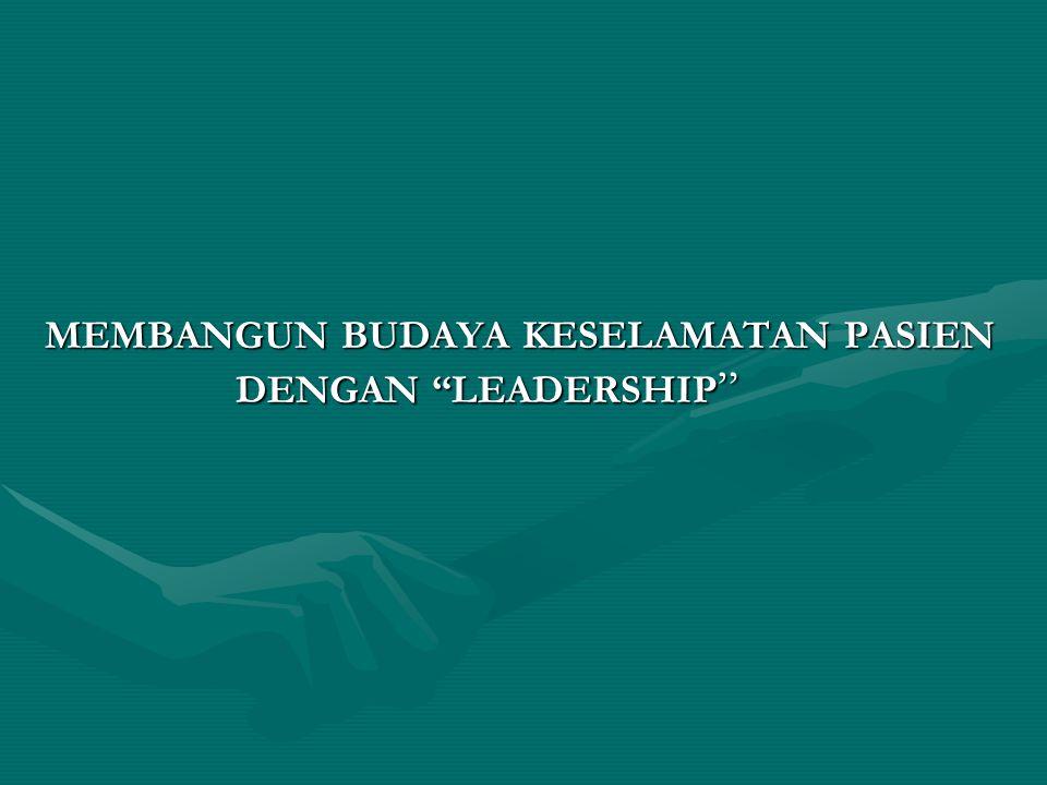 MEMBANGUN BUDAYA KESELAMATAN PASIEN DENGAN LEADERSHIP