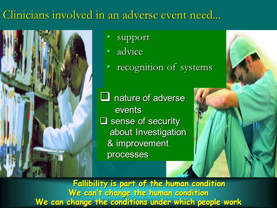 Clinicians involved in an adverse event need...
