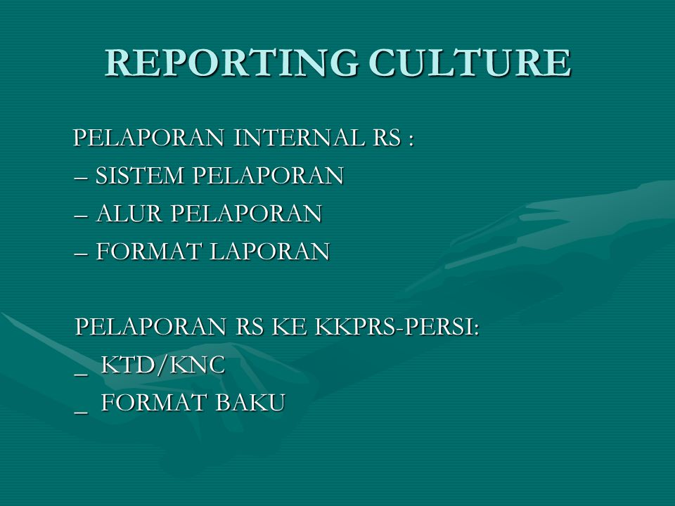 REPORTING CULTURE PELAPORAN INTERNAL RS : SISTEM PELAPORAN
