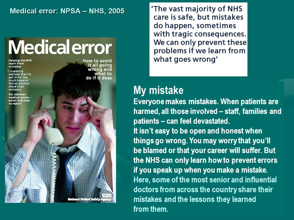 My mistake Everyone makes mistakes. When patients are