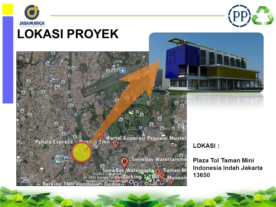 LOKASI PROYEK LOKASI : Plaza Tol Taman Mini Indonesia Indah Jakarta 13650