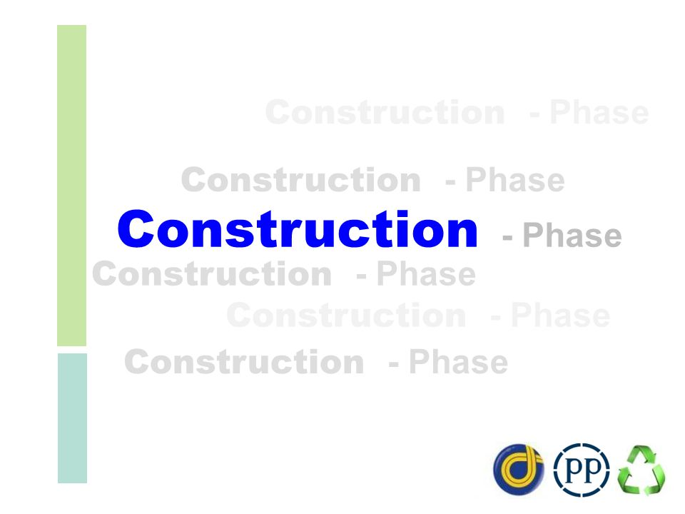 Construction - Phase Construction - Phase Construction - Phase