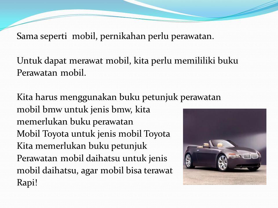Sama seperti mobil, pernikahan perlu perawatan