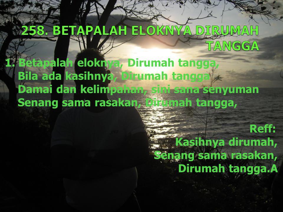 258. BETAPALAH ELOKNYA DIRUMAH TANGGA