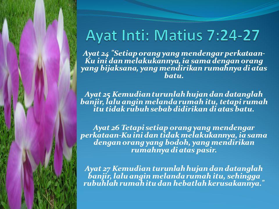 Ayat Inti: Matius 7:24-27