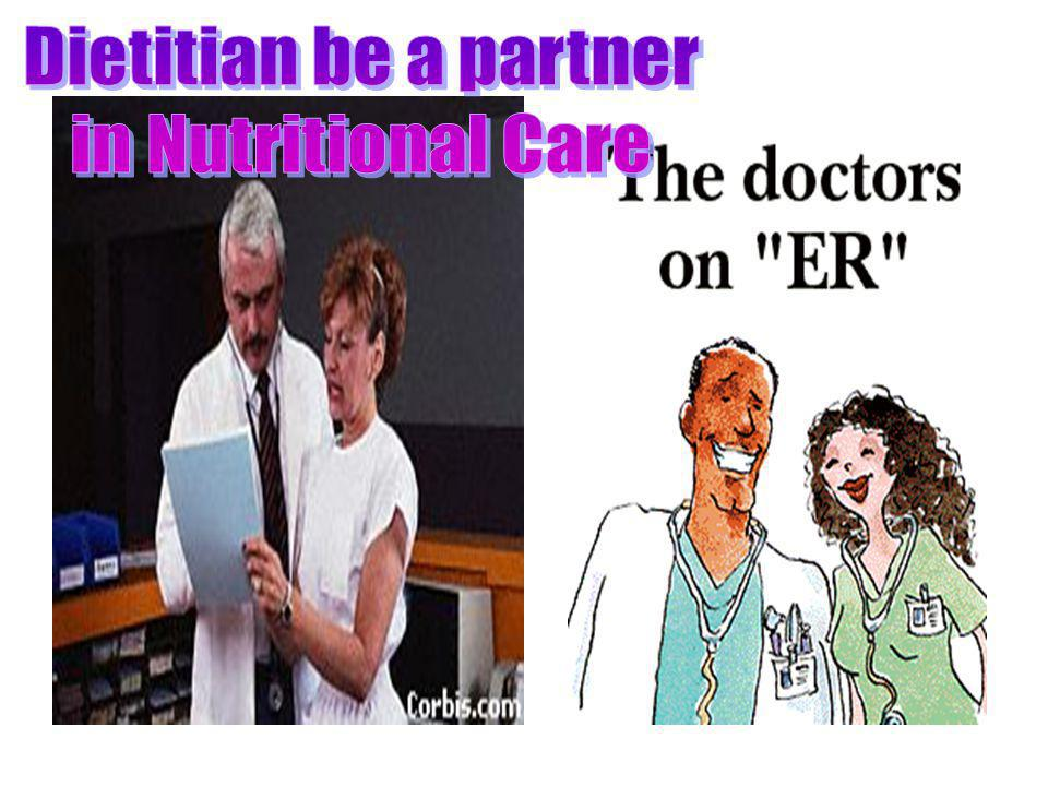 Dietitian be a partner in Nutritional Care