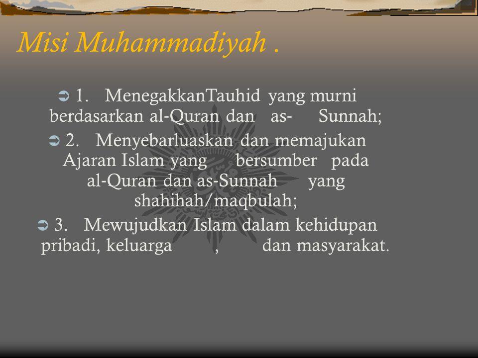1. MenegakkanTauhid yang murni berdasarkan al‐Quran dan as‐ Sunnah;
