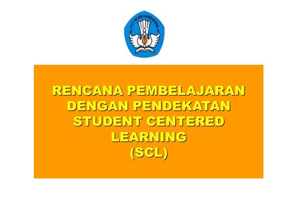 RENCANA PEMBELAJARAN DENGAN PENDEKATAN STUDENT CENTERED LEARNING (SCL)