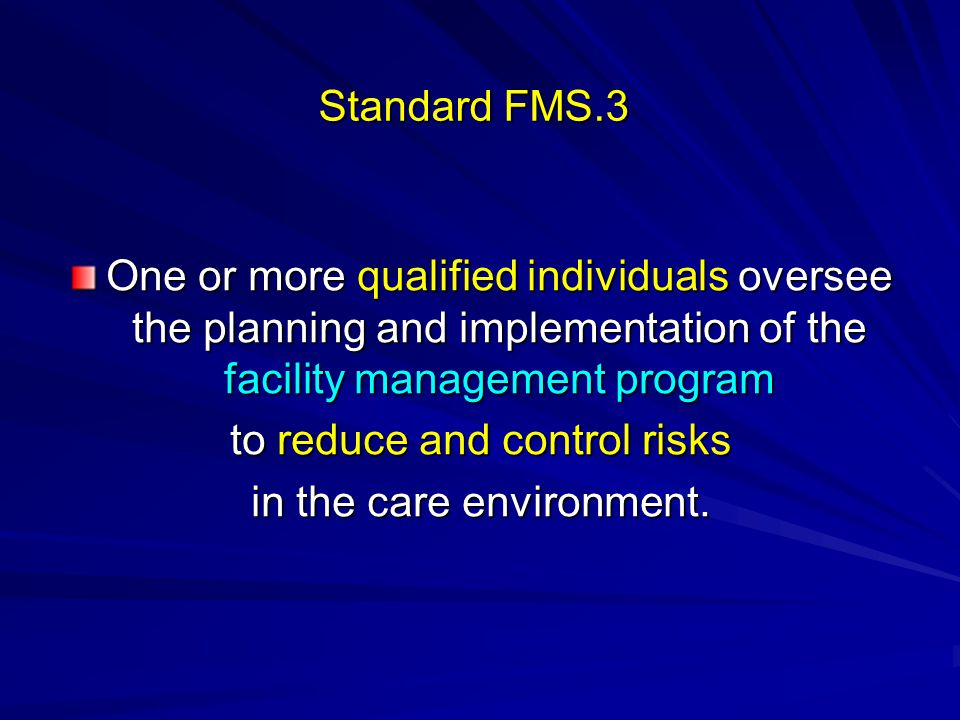 to reduce and control risks in the care environment.