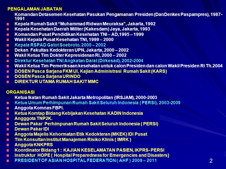 PENGALAMAN JABATAN Komandan Detasemen Kesehatan Pasukan Pengamanan Presiden (DanDenkes Paspampres), 1987-1991.