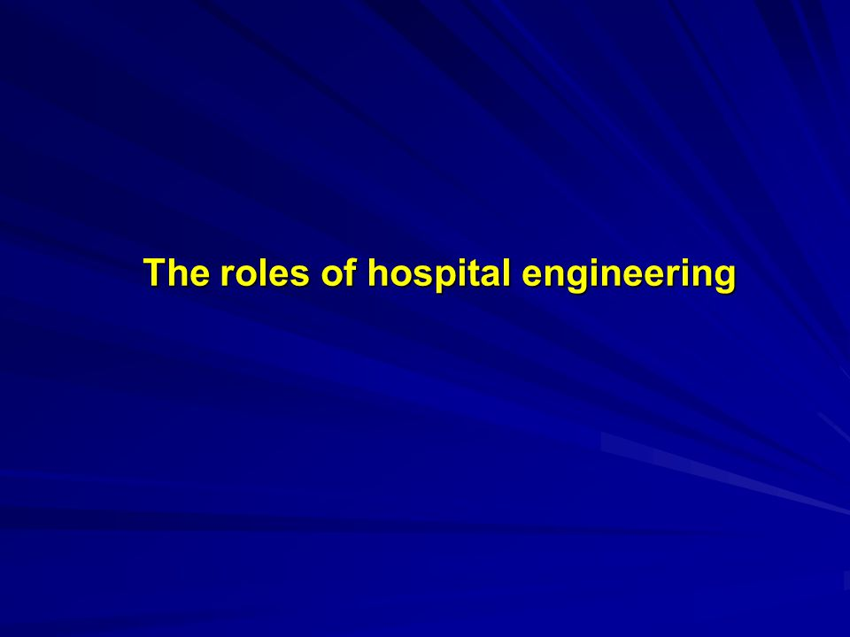 The roles of hospital engineering