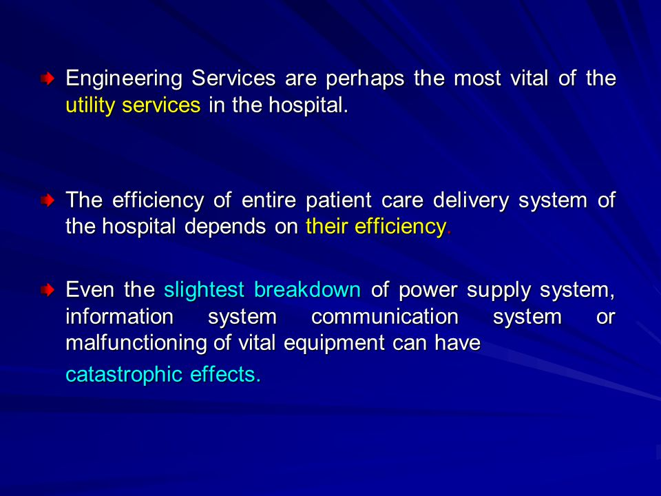 Engineering Services are perhaps the most vital of the utility services in the hospital.