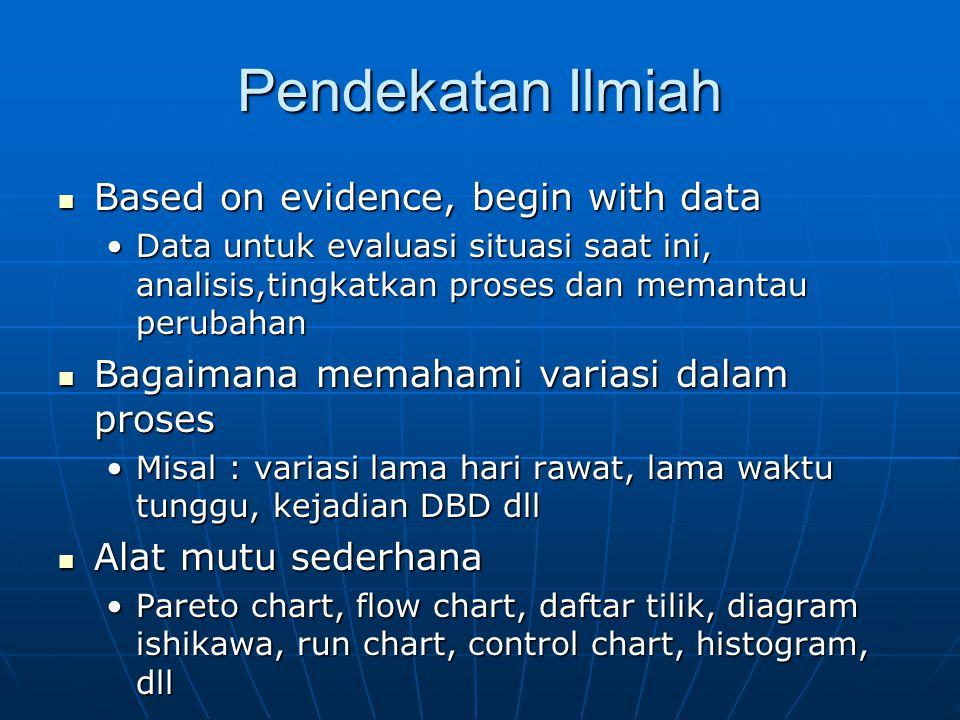 Pendekatan Ilmiah Based on evidence, begin with data