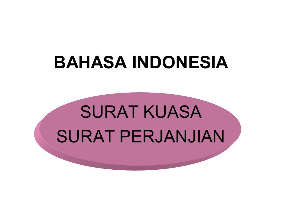 BAHASA INDONESIA SURAT KUASA SURAT PERJANJIAN