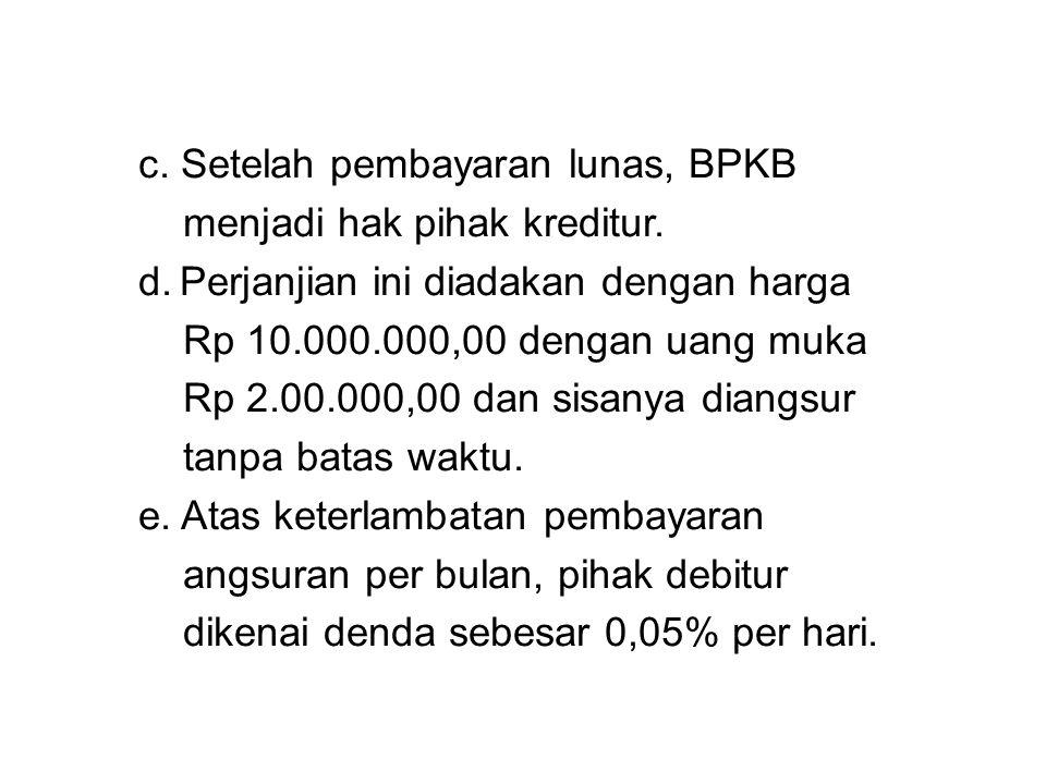 c. Setelah pembayaran lunas, BPKB