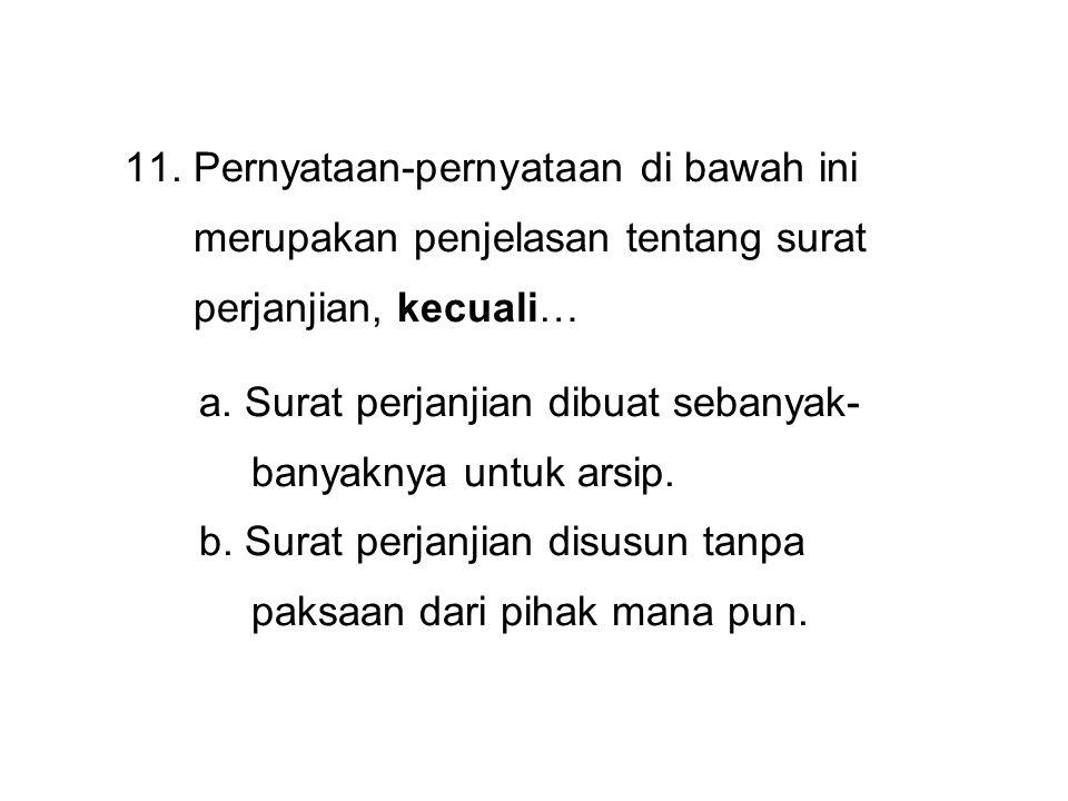 11. Pernyataan-pernyataan di bawah ini