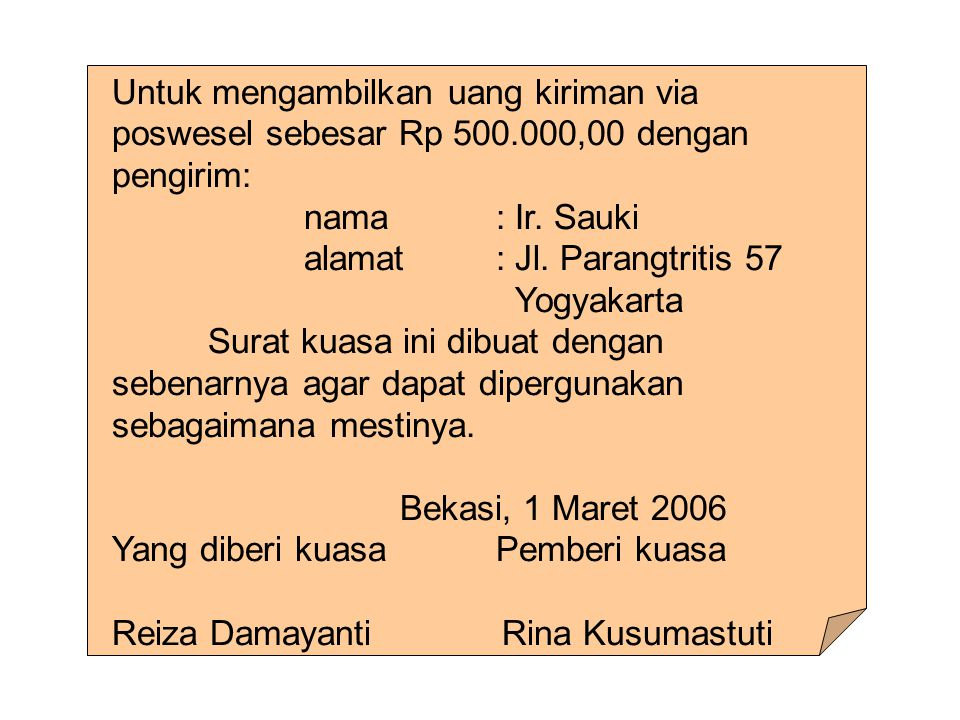 Untuk mengambilkan uang kiriman via poswesel sebesar Rp 500