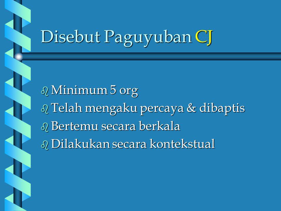 Disebut Paguyuban CJ Minimum 5 org Telah mengaku percaya & dibaptis