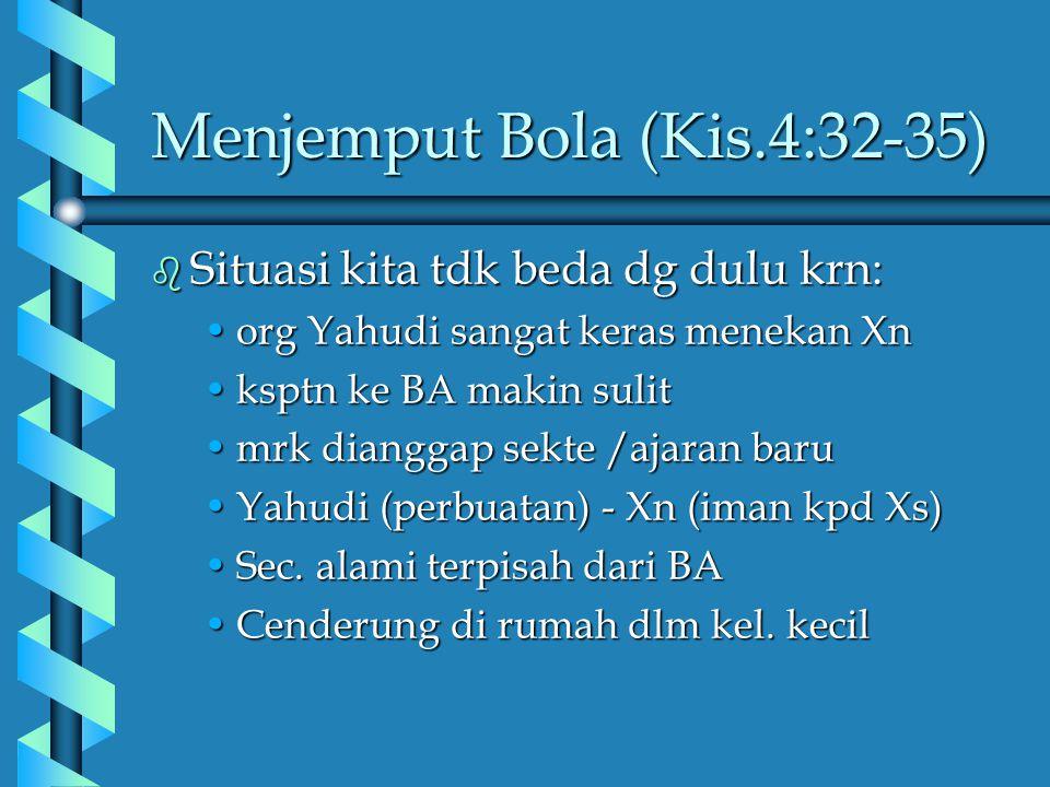 Menjemput Bola (Kis.4:32-35)