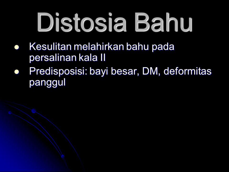 Distosia Bahu Kesulitan melahirkan bahu pada persalinan kala II