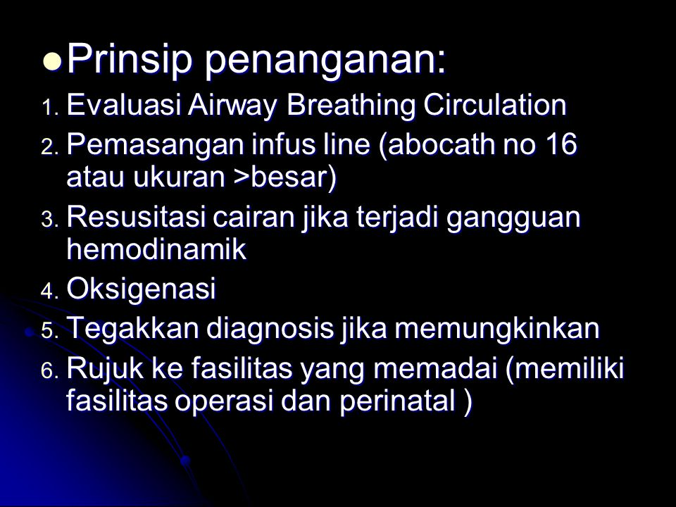 Prinsip penanganan: Evaluasi Airway Breathing Circulation