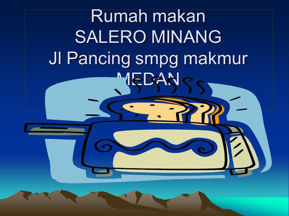 Rumah makan SALERO MINANG Jl Pancing smpg makmur MEDAN