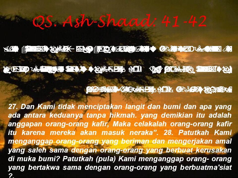 QS. Ash-Shaad: 41-42