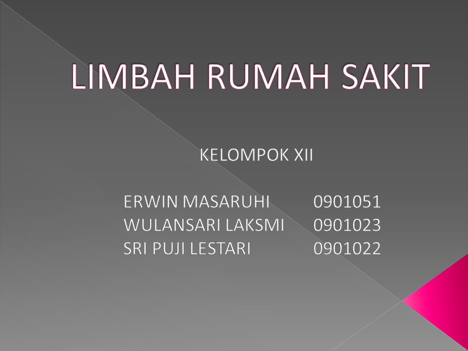 LIMBAH RUMAH SAKIT KELOMPOK XII ERWIN MASARUHI 0901051