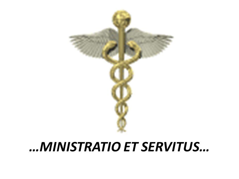 …MINISTRATIO ET SERVITUS…