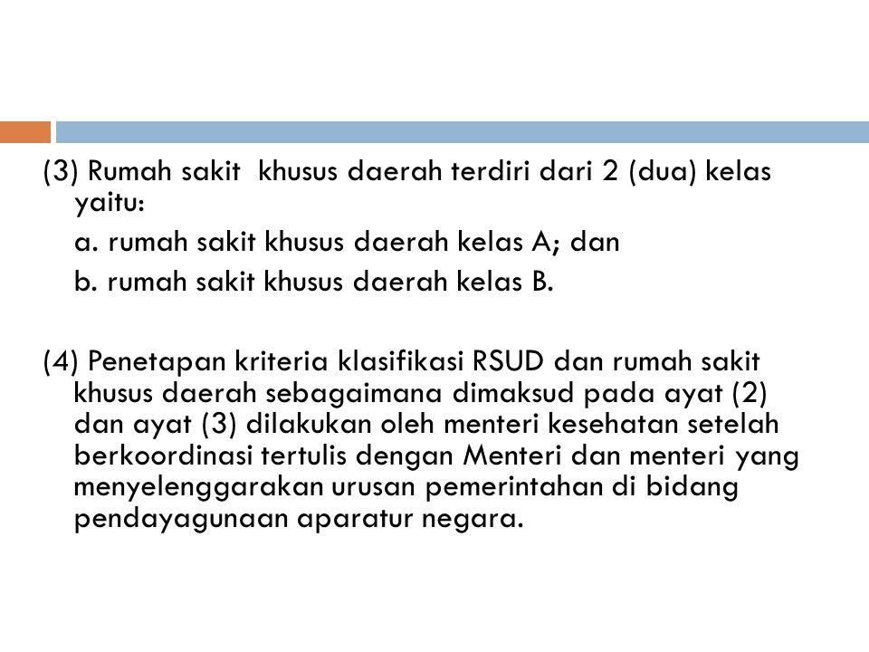 (3) Rumah sakit khusus daerah terdiri dari 2 (dua) kelas yaitu: