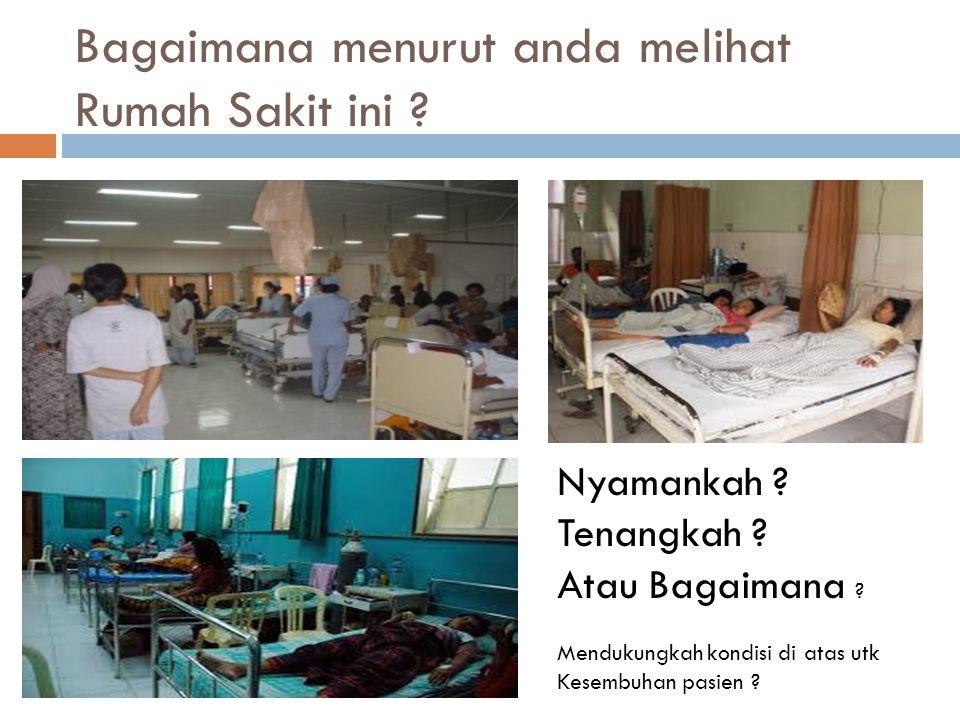 Bagaimana menurut anda melihat Rumah Sakit ini