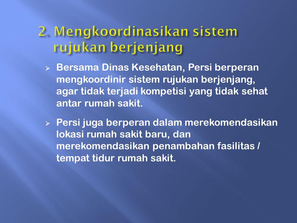 2. Mengkoordinasikan sistem rujukan berjenjang